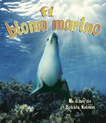 El Bioma Marino/Ocean Biome By Smithyman, Kathryn/ Kalman, Bobbie